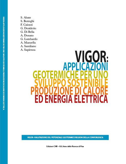 Applicazioni geotermiche per uno sviluppo sostenibile. Produzione di calore ed energia elettrica - Vigor Geotermia